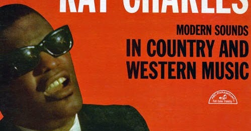 Ray Charles: Modern Sounds in Country and Western Music Volumes 1 & 2 « American Songwriter