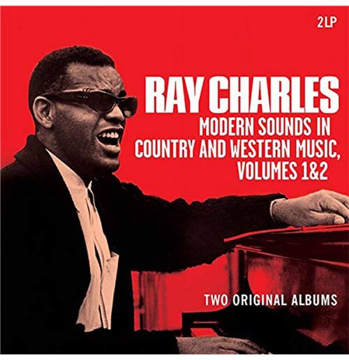 Ray Charles: Modern Sounds in Country and Western Music, Volumes 1&2